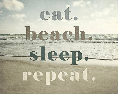 Eat. Beach. Sleep. Repeat. Beach Typography Art Print by Lisa Russo
