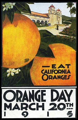 Artful And Whimsical Digital Art - Eat California Oranges Orange Day March 20th 1915 by Pierpont Bay Archives