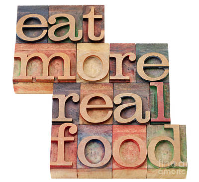 Art Print featuring the photograph Eat More Real Food by Marek Uliasz
