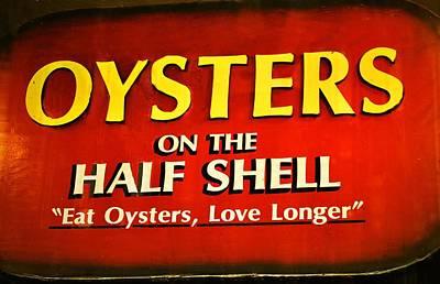 Photograph - Eat Oysters Love Longer by Nadalyn Larsen