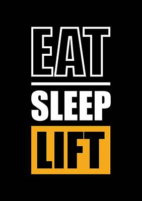 Eat Sleep Lift Gym Inspirational Quotes Poster Art Print by Lab No 4 - The Quotography Department
