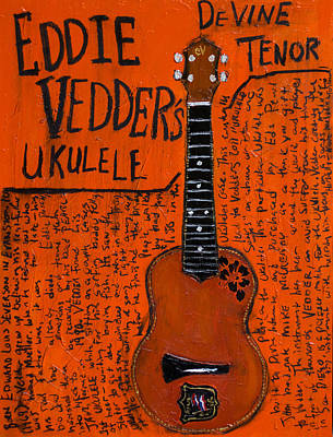 Pearl Jam Painting - Eddie Vedder Ukulele by Karl Haglund
