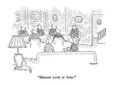 Boardroom Drawing - Edmund Works At Home by Robert Mankoff