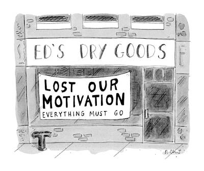 Everything Drawing - Ed's Dry Goods 'lost Our Motivation Everything by Roz Chast