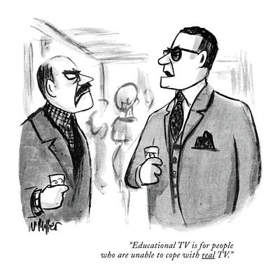 Tv Show Drawing - Educational Tv Is For People Who Are Unable by Warren Miller