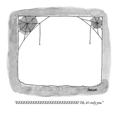 Spider Drawing - Eeeeeeeeeeeeeeeeeeeeeeeeek! Oh by Jack Ziegler