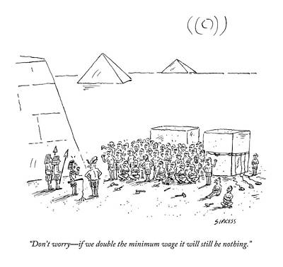 Collective Drawing - Egyptian Pyramid-builders Are Being Addressed by David Sipress