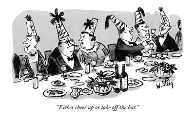 Party Drawing - Either Cheer Up Or Take Off The Hat by William Steig