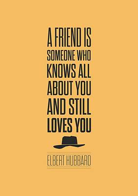 Framed Art Digital Art - Elbert Hubbard Friendship Quotes Poster by Lab No 4 - The Quotography Department