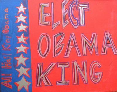 Elect Obama King Original by Howard Yosha