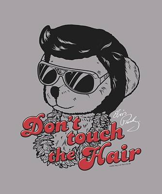 The King Digital Art - Elvis - Don't Touch The Hair by Brand A