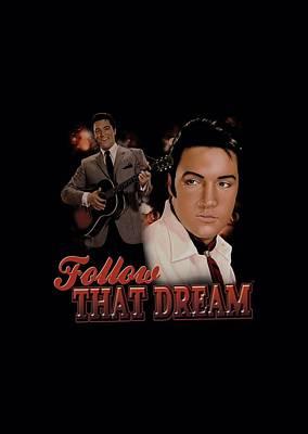 The King Digital Art - Elvis - Follow That Dream by Brand A