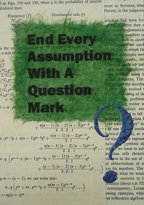 End Every Assumption Original