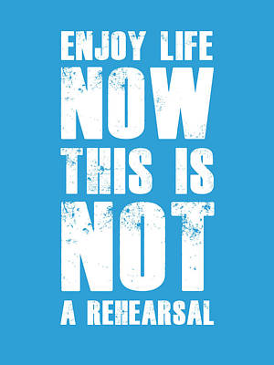 Inspirational Mixed Media - Enjoy Life Now Poster  Blue by Naxart Studio