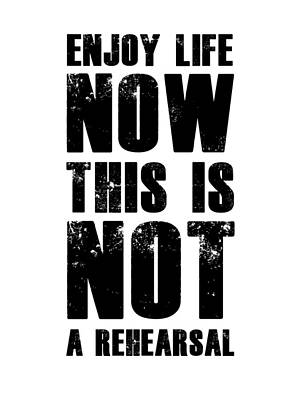 Inspirational Mixed Media - Enjoy Life Now Poster White by Naxart Studio