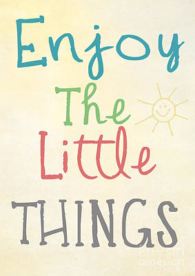 Enjoy The Little Things Print by Pati Photography