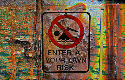 Enter At Your Own Risk - Mike Hope Art Print