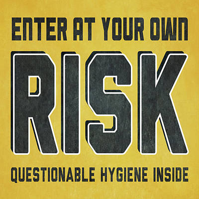 Enter At Your Own Risk Art Print by Sd Graphics Studio