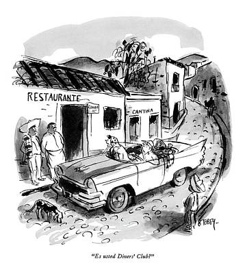 Mexican Drawing - Es Usted Diners' Club? by Barney Tobey