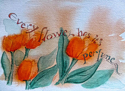 Every Flower Has Its Perfume Art Print