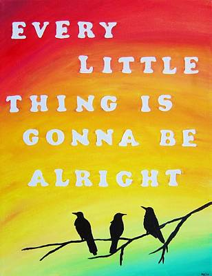 Bob Marley Artwork Painting - Every Little Thing Is Gonna Be Alright Song Lyric Art by Michelle Eshleman