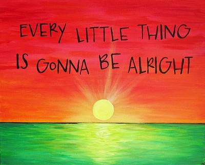 Coastal Quote Wall Art - Painting - Every Little Thing Is Gonna Be Alright Sunset by Michelle Eshleman