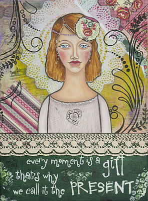 Every Moment Is A Gift  Inspirational Mixed Media Art By Stanka Vukelic Art Print