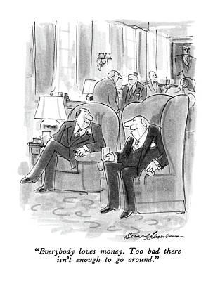 Money Drawing - Everybody Loves Money.  Too Bad There  Isn't by Bernard Schoenbaum