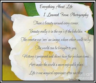 Photograph - Everything About Life From Photogaphy by Bobbee Rickard