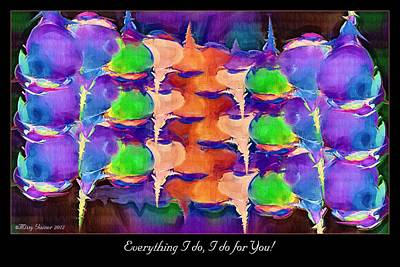 Digital Art - Everything I Do by Missy Gainer