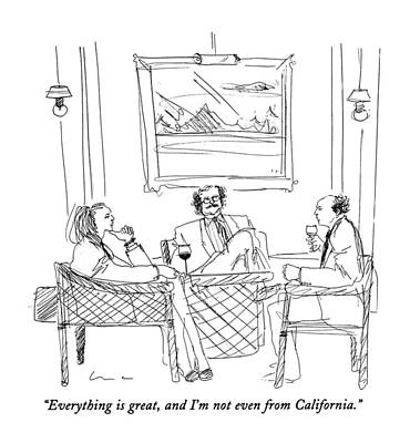 California Drawing - Everything Is Great by Richard Cline
