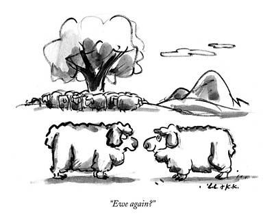 Recent Drawing - Ewe Again? by Lee Lorenz