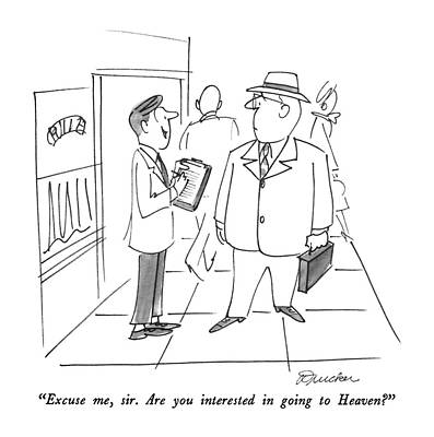 Heaven Drawing - Excuse Me, Sir.  Are You Interested In Going by Boris Drucker
