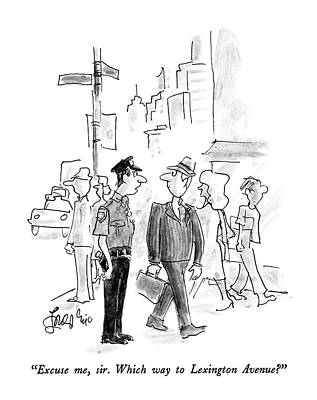 Policeman Wall Art - Drawing - Excuse Me, Sir.  Which Way To Lexington Avenue? by Edward Frascino