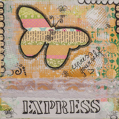 Mixed Media - Express Yourself Inspirational Art by Stanka Vukelic