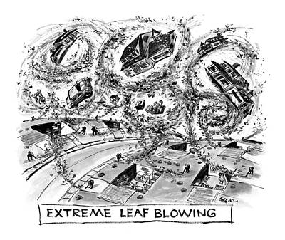 Leaf Drawing - Extreme Leaf Blowing by Lee Lorenz