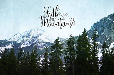 Photograph - Faith Moves Mountains by Robin Dickinson