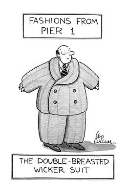Stiff Drawing - Fashions From Pier1-the Double-breasted Wicker by Leo Cullum