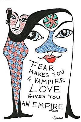 Love Poetry Drawing - Fear Makes You A Vampire Love Gives You An Empire by Genia GgXpress
