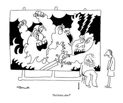 Bizarre Drawing - Feel Better by Charles Barsotti