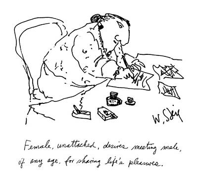 Any Drawing - Female, Unattached, Desires Meeting Male, Of Any by William Steig
