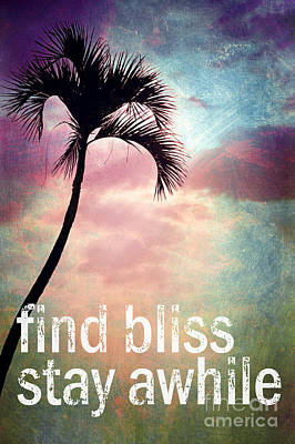 Palm Tree Photograph - Find Bliss Stay Awhile by Sylvia Cook