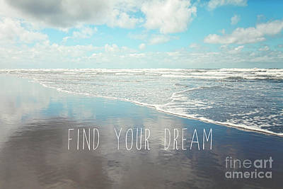 Seashore Quote Wall Art - Photograph - Find Your Dream by Sylvia Cook