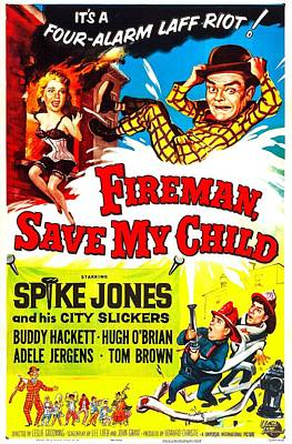 Jergens Photograph - Fireman, Save My Child, Us Poster, Top by Everett