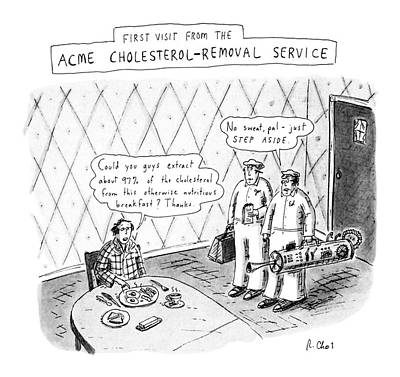 Visit Drawing - First Visit From The Acme Cholesterol-removal by Roz Chast