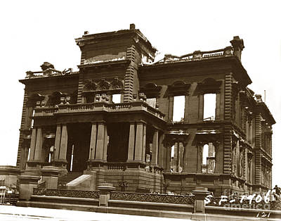 Photograph - James Clair Flood Mansion Atop Nob Hill San Francisco Earthquake And Fire Of April 18 1906 by California Views Archives Mr Pat Hathaway Archives
