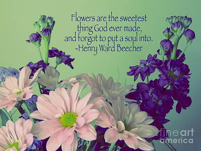 Flowers Are The Sweetest Thing Art Print