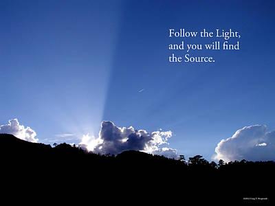 Photograph - Follow The Light by Craig T Burgwardt