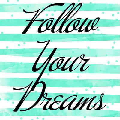 Follow Your Dreams Art Print by South Social Studio