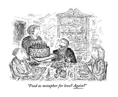 Food As Metaphor For Love? Again? Art Print